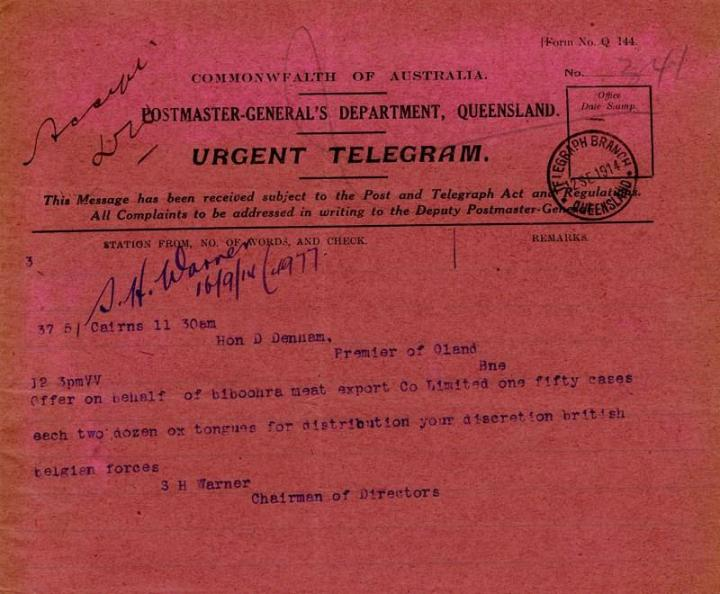 Telegram to Mr Denham, Premier of Queensland from Biboohra Meat Export Company Limited, offering to donate one hundred fifty cases each containing two dozen Ox tongues as war relief, 12 September 1914 - 6 October 1914