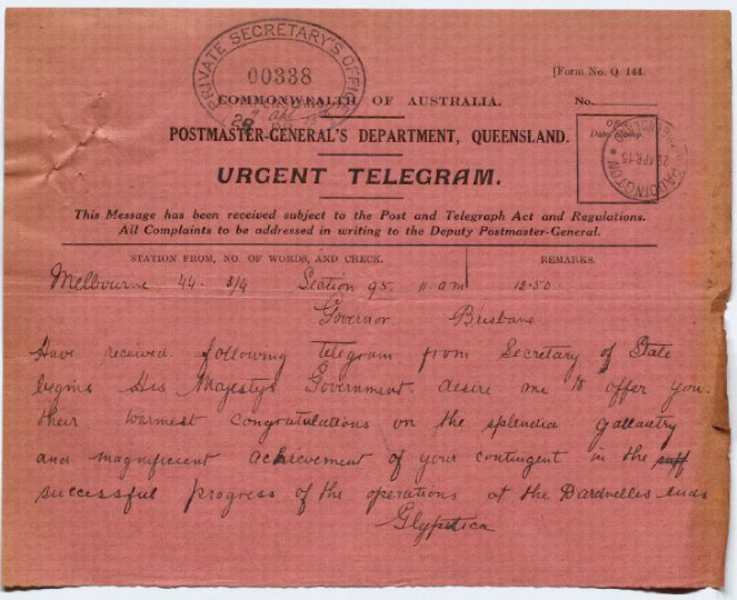Telegram from the Governor-General of Australia and letter from the Governor of Queensland conveying a message from His Majesty's Government about Australian troops at the Dardanelles, 26 April 1915 - 1 May 1915
